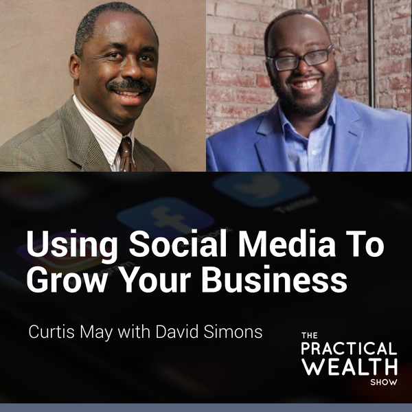 Using Social Media to Grow Your Business with David Simons - Episode 170 Image