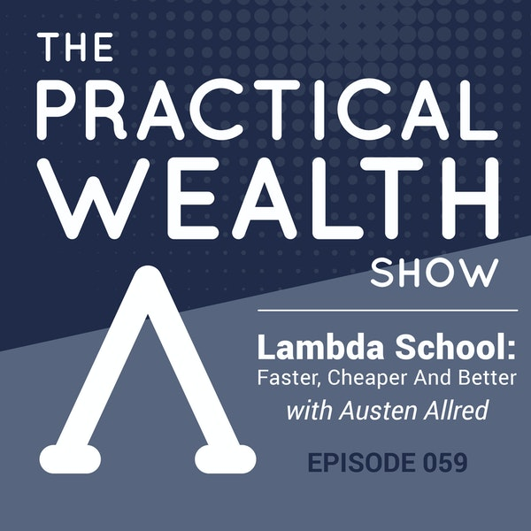 Lambda School: Faster, Cheaper And Better with Austen Allred - Episode 59 Image