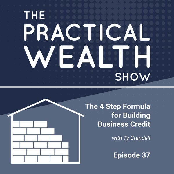 The 4 Step Formula for Building Business Credit with Ty Crandell - Episode 37 Image