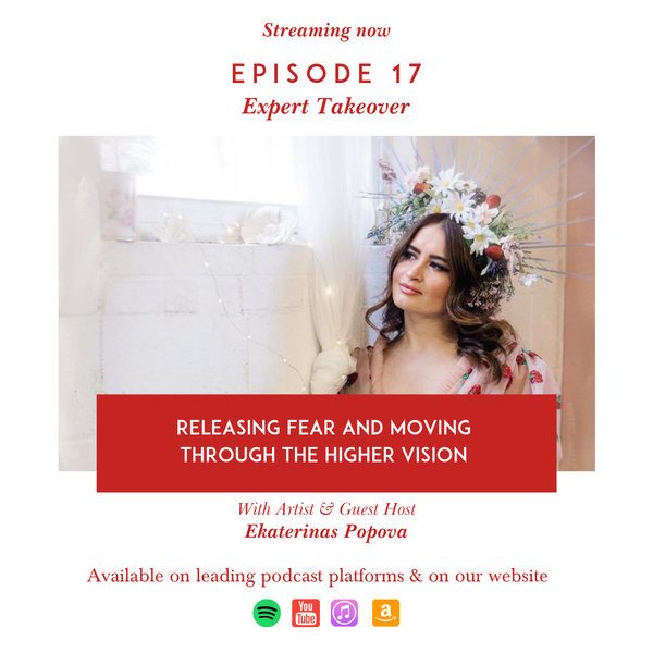 Releasing Fear and Moving Through the Higher Vision with Ekaterina Popova Image