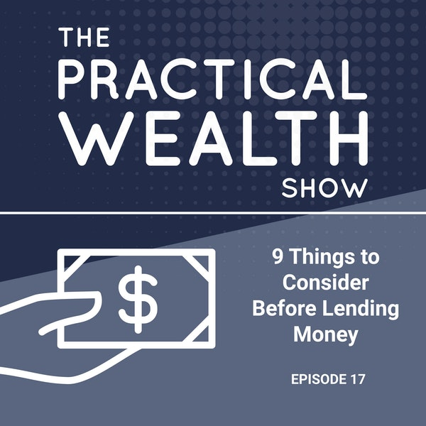 9 Things to Consider Before Lending Money - Episode 17 Image