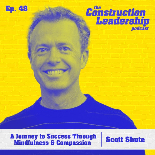 48 :: Scott Shute: A Journey to Success Through Mindfulness and Compassion Image