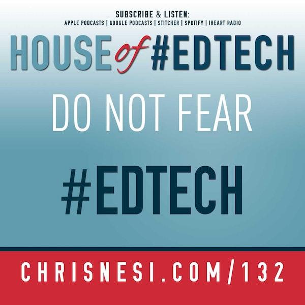 Do Not Fear #EdTech - HoET132 Image