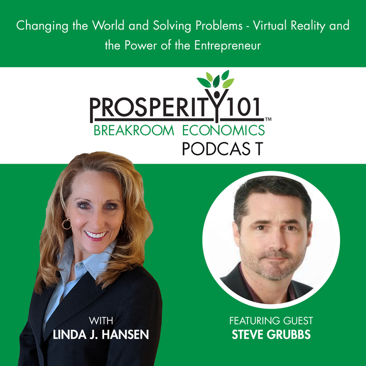 Changing the World and Solving Problems - Virtual Reality and the Power of the Entrepreneur – with Steve Grubbs