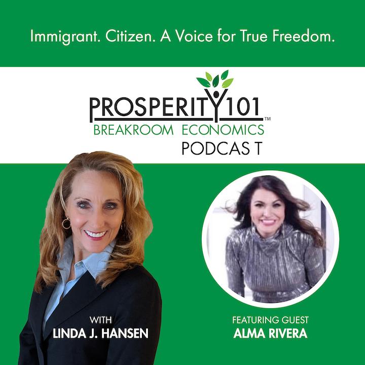Immigrant. Citizen. A Voice for True Freedom. – with Alma Rivera [Ep. 72]