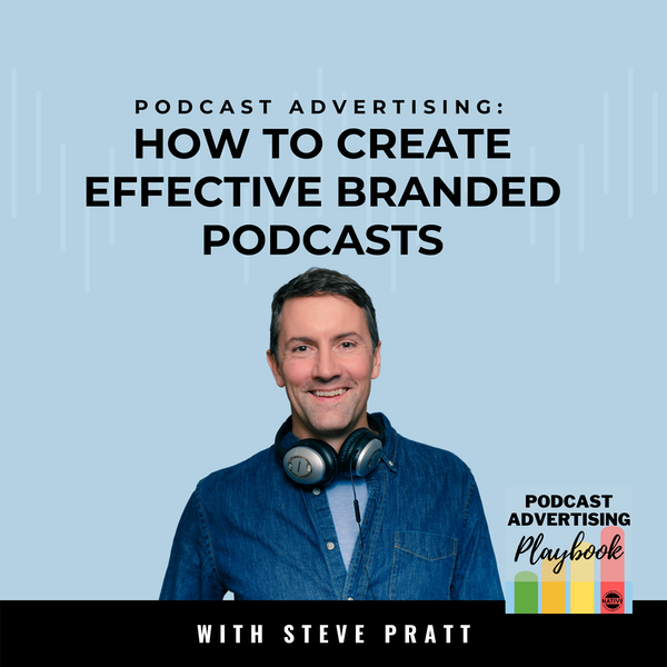 Expert Advice About Creating Effective Branded Podcasts