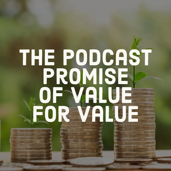 The Podcast Promise Of Value For Value Image