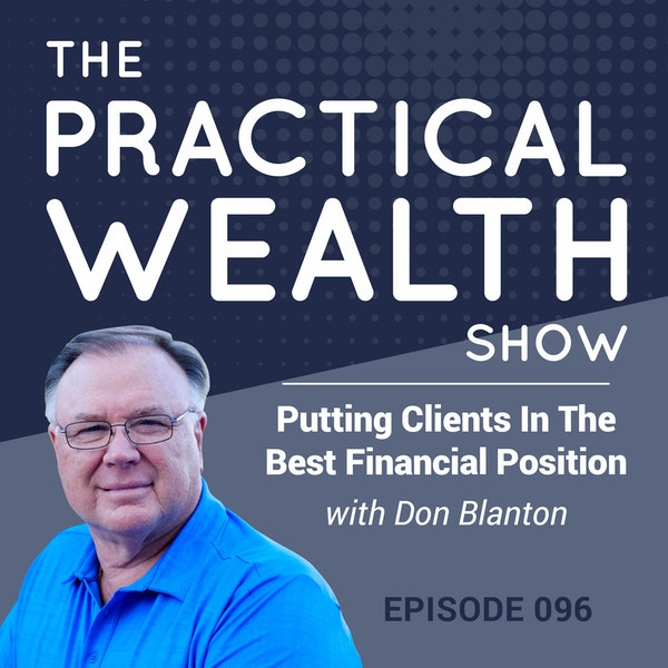 Putting Clients in the Best Financial Position with Don Blanton - Episode 96 Image