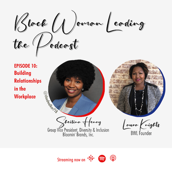 EP10: Building relationships in the workplace with Sheilina Henry