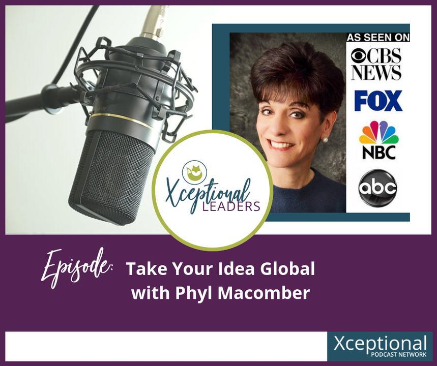 Take Your Idea Global with Phyl Macomber