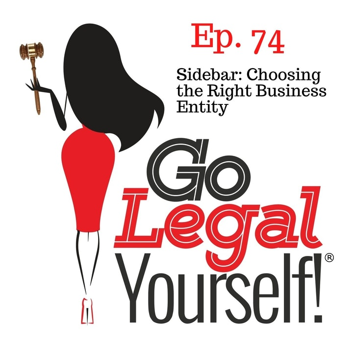 Ep. 74 Sidebar: What Considerations are there Before I Choose The Right Entity