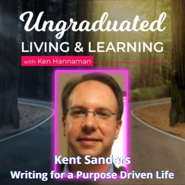  Kent Sanders Writing for a Purpose Driven Life