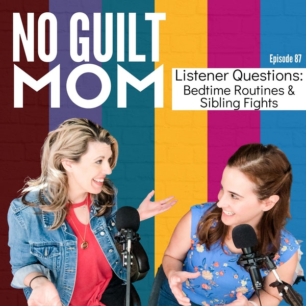087 Listener Questions:Bedtime Routines and Sibling Fights Image