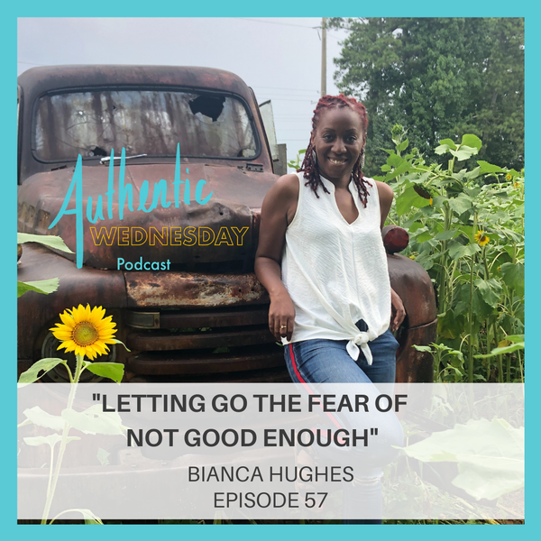 57. Letting Go the Fear of Not Good Enough Image