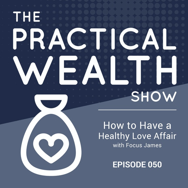 How to Have a Healthy Love Affair with Focus James - Episode 50 Image