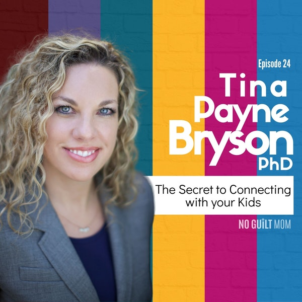 024 The Secret to Connecting with Your Kids with Tina Payne Bryson PhD Image