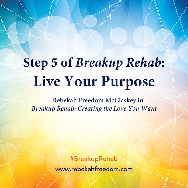 Step 5 Breakup Rehab - Live Your Purpose Image