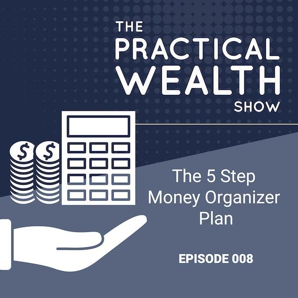 The 5 Step Money Organizer Plan - Episode 8 Image
