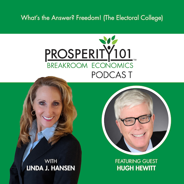 What's the Answer? Freedom! – with Hugh Hewitt (The Electoral College) [Ep. 52]