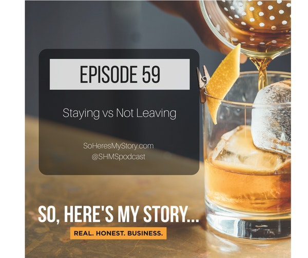 Ep59: Staying vs Not Leaving