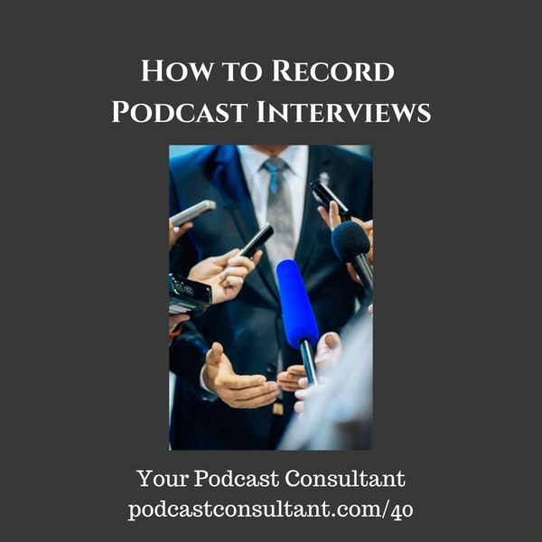 How to Record Interviews For Your Podcast?