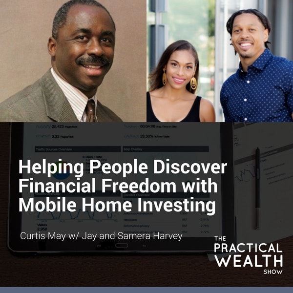 Helping People Discover Financial Freedom with Mobile Home Investing with Jay and Samera Harvey - Episode 148 Image