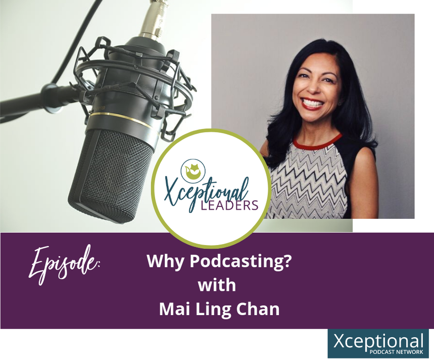 Why Podcasting? With Mai Ling Chan