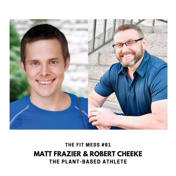 How a Plant-based Diet Fuels Some of the World's Top Athletic Performers with Matt Frazier and Robert Cheeke Image