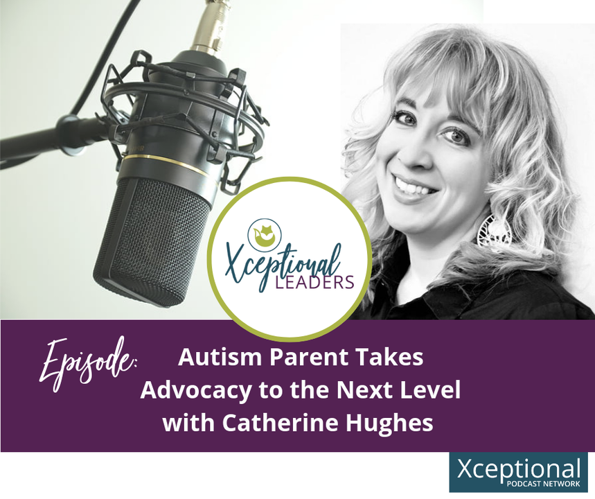 Autism Parent Takes Advocacy to the Next Level with Catherine Hughes