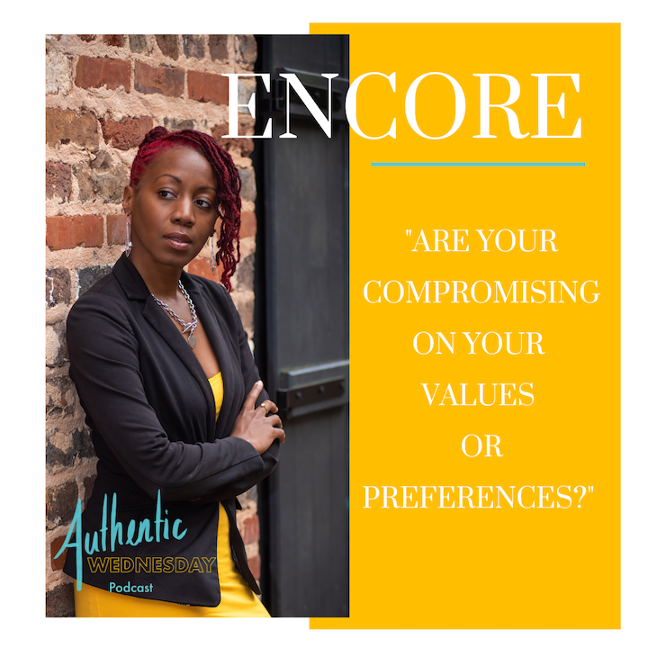 Encore: Are You Compromising on Your Values or Preferences?