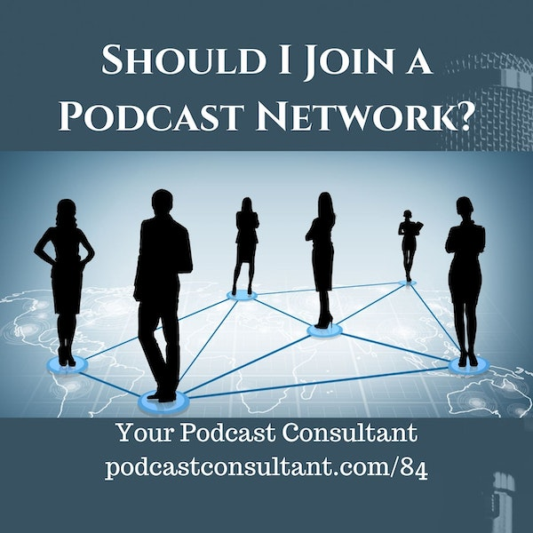 Should I Join a Podcast Network? Image