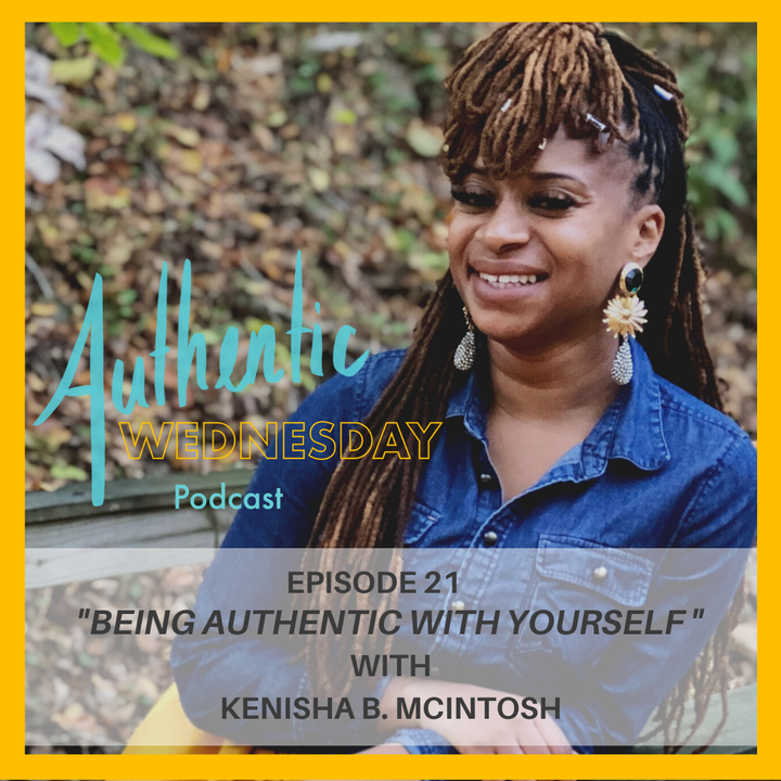 21. Being Authentic With Yourself with Kenisha B. McIntosh