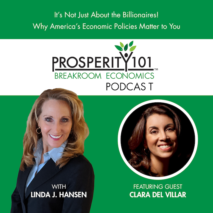 It's Not Just About the Billionaires! Why America's Economic Policies Matter to You – with Clara Del Villar