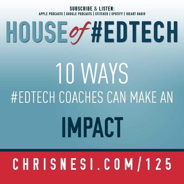 10 Ways #EdTech Coaches Can Make An Impact - HoET125 Image