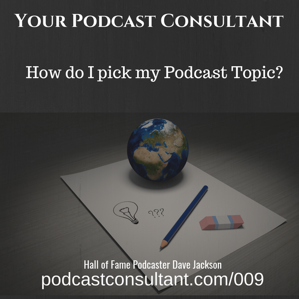 How Do I Pick My Podcast Topic