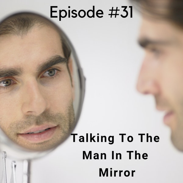 Talking To The Man In The Mirror Image