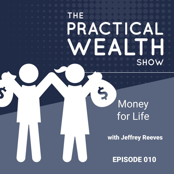 Money for Life with Jeffrey Reeves - Episode 10 Image