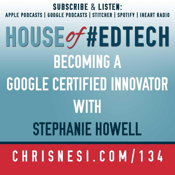 Becoming a Google Certified Innovator with Stephanie Howell - HoET134 Image