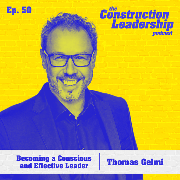 50 :: Thomas Gelmi: Becoming a Conscious and Effective Leader