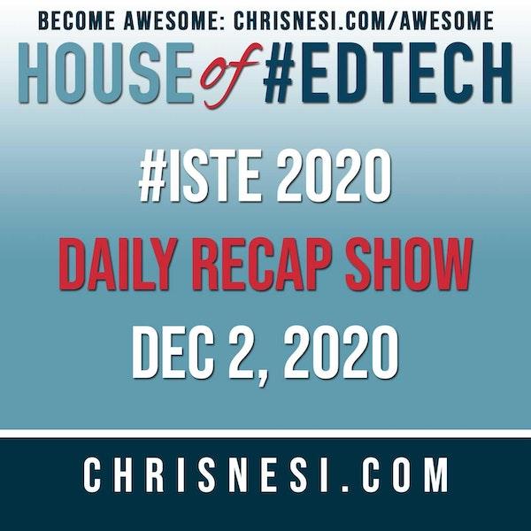 BONUS: #ISTE 2020 Daily Recap Show - Dec. 2 Image