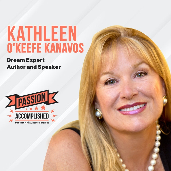 How a dream can save your life with Kathleen O'Keefe Kanavos