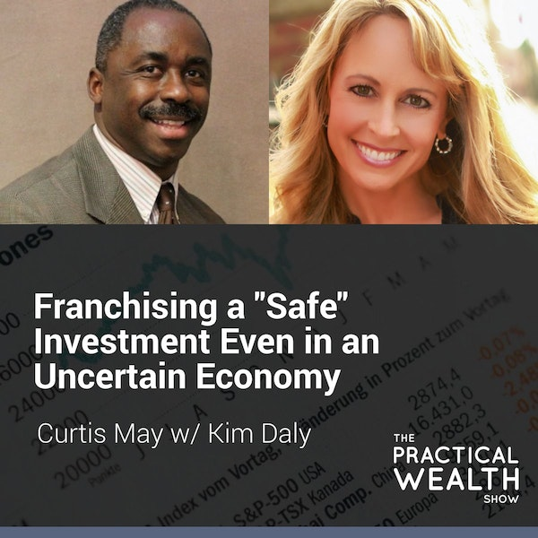 """Franchising a """"Safe"""" Investment Even in an Uncertain Economy with Kim Daly - Episode 140 Image"""