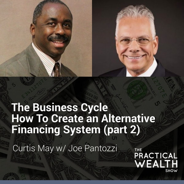 The Business Cycle of How to Create an Alternative Financing System (part 2) with Joe Pantozzi - Episode 136 Image
