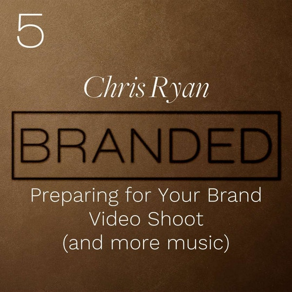 005: Preparing for Your Brand Video Shoot (and more music) Image