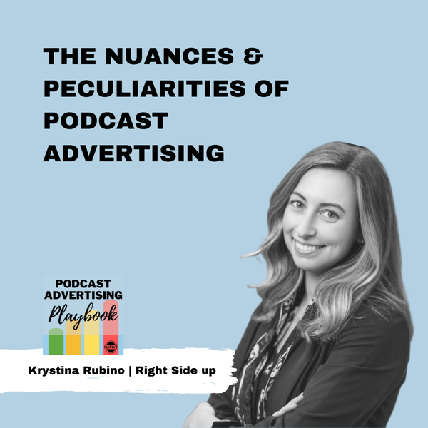The Nuances And Peculiarities Of Podcast Advertising with Krystina Rubino Image
