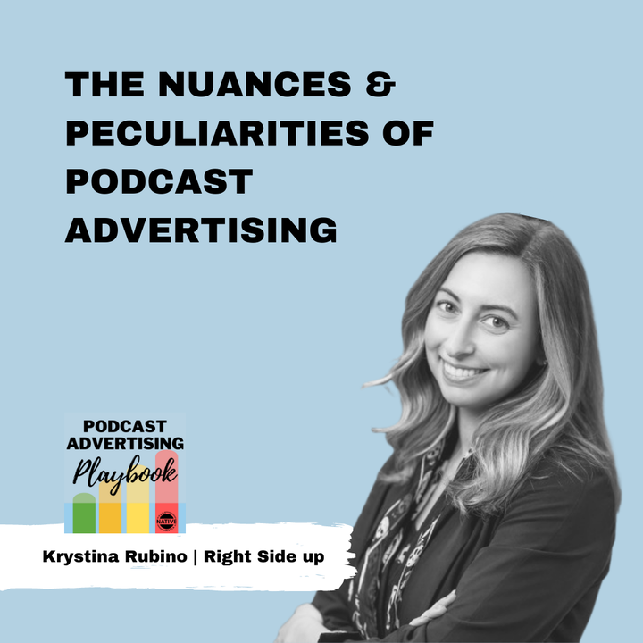 The Nuances And Peculiarities Of Podcast Advertising with Krystina Rubino