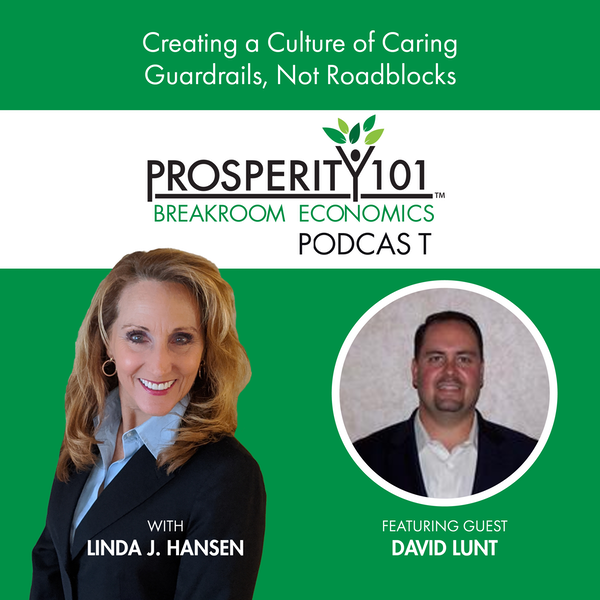 Creating a Culture of Caring – Guardrails, Not Roadblocks – with David Lunt [Ep. 82]