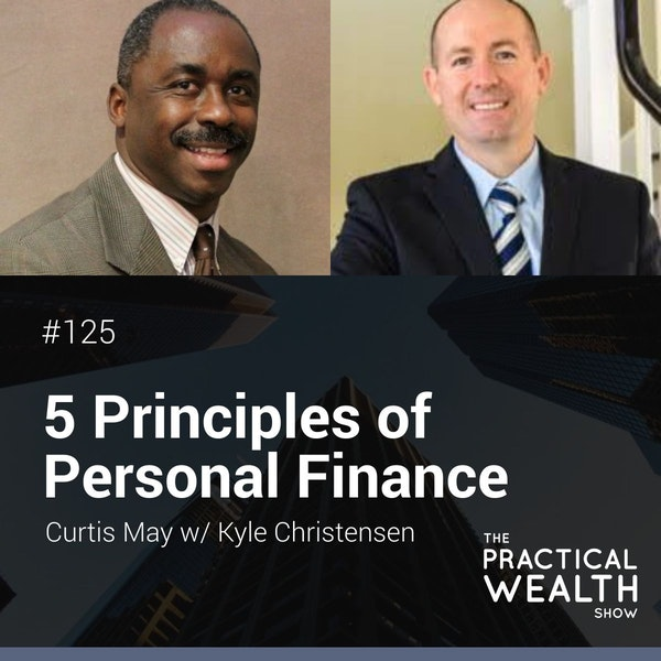 5 Principles of Personal Finance with Kyle Christensen - Episode 125 Image