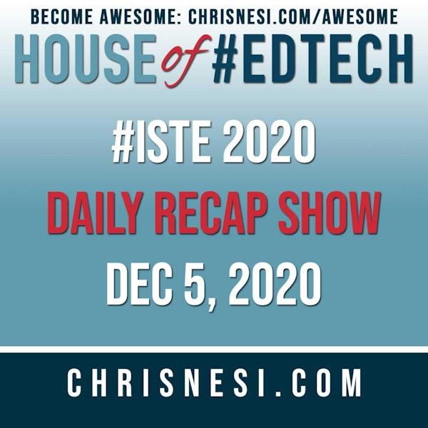 BONUS: #ISTE 2020 Daily Recap Show - Dec. 5 Image