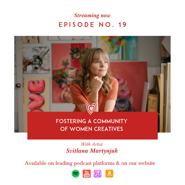 Fostering a Community of Women Artists with Svitlana Martynjuk, Artist & Founder of All SHE makes Image